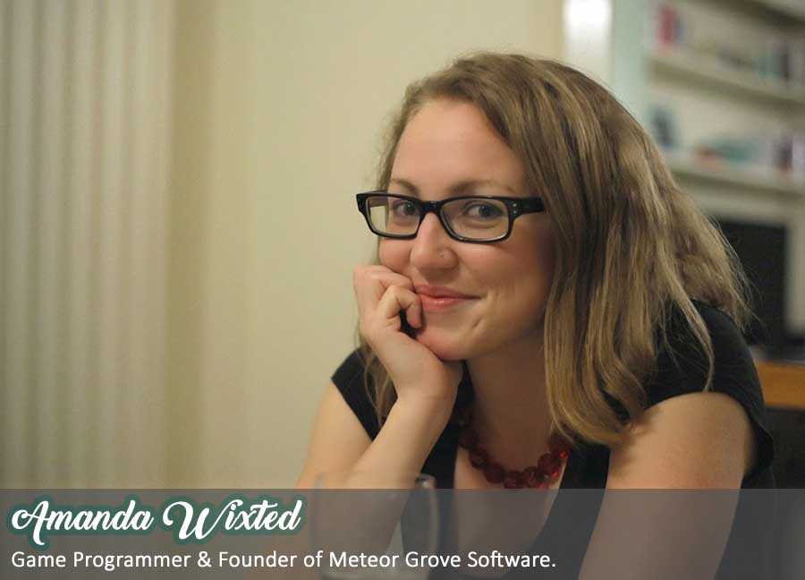 Amanda Wixted Game Programmer and founder of Meteor Grove Software.